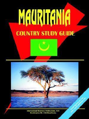 Mauritania Country Study Guide USA International Business Publications