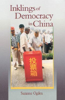 Inklings of Democracy in China Suzanne Ogden
