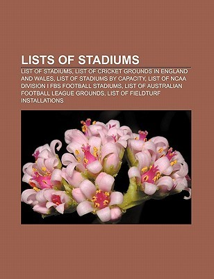 Lists of Stadiums: List of Stadiums, List of Cricket Grounds in England and Wales, List of Stadiums  by  Capacity by Source Wikipedia
