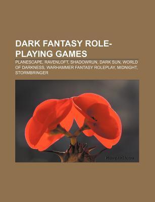 Dark Fantasy Role-Playing Games: Planescape, Ravenloft, Shadowrun, Dark Sun, World of Darkness, Warhammer Fantasy Roleplay, Midnight  by  Source Wikipedia