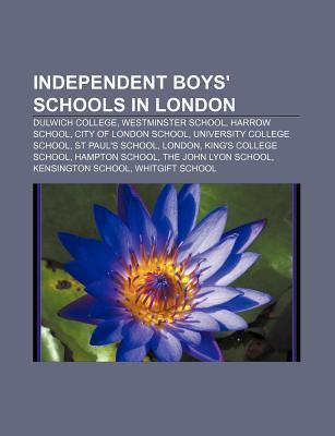 Independent Boys Schools in London: Dulwich College, Westminster School, Harrow School, City of London School, University College School  by  Source Wikipedia