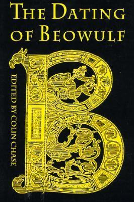 The Dating of Beowulf  by  Colin Chase