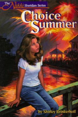 Choice Summer (Nikki Sheridan, #1)  by  Shirley Brinkerhoff