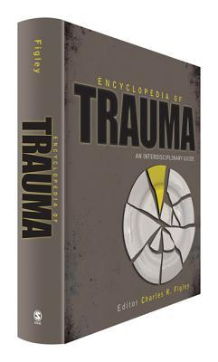 Encyclopedia of Trauma: An Interdisciplinary Guide  by  Charles R. Figley