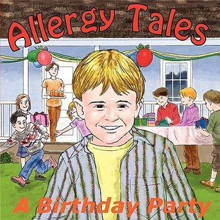 Allergy Tales: A Birthday Party  by  Carey S. Shoemaker