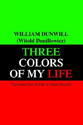 Three Colors Of My Life  by  William Dunwill