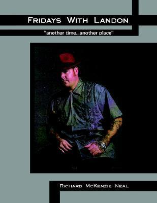 Fridays with Landon: Another Time...Another Place  by  Richard McKenzie Neal