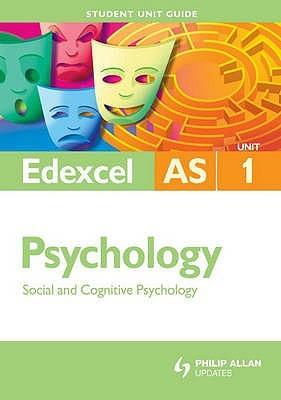 Edexcel Psychology: Unit 1: Social And Cognitive Psychology  by  Chris Brain