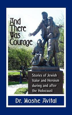 And There Was Courage  by  Moshe Avital
