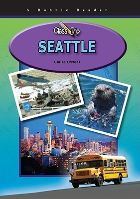 Seattle (Class Trip)  by  Claire ONeal