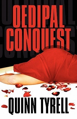 Oedipal Conquest  by  Quinn Tyrell