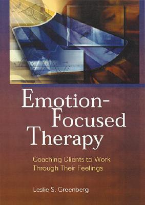 Emotion Focused Therapy Over Time Leslie S. Greenberg