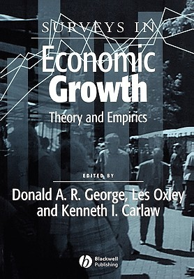 Surveys in Economic Growth: Theory and Empirics  by  Mike George Jr.