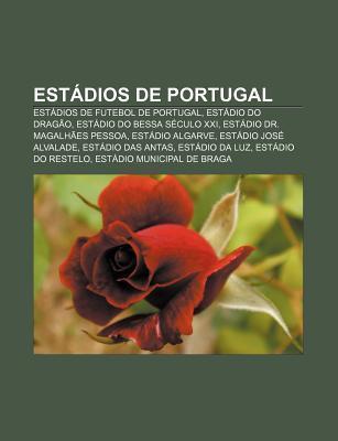 Est Dios de Portugal: Est Dios de Futebol de Portugal, Est Dio Do Drag O, Est Dio Do Bessa S Culo XXI, Est Dio Dr. Magalh Es Pessoa Source Wikipedia
