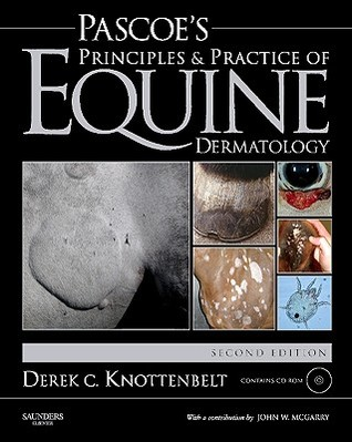 Pascoes Principles & Practice of Equine Dermatology [With CDROM] Derek C. Knottenbelt