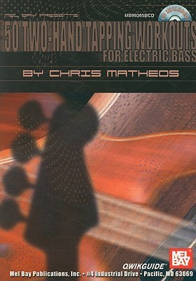50 Two-Hand Tapping Workouts for Electric Bass [With CD]  by  Chris Matheos
