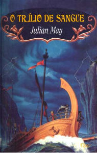 O Trílio de Sangue (The Saga of the Trillium #2) Julian May