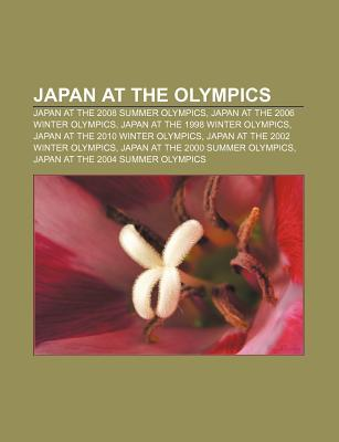 Japan at the Olympics: Japan at the 2008 Summer Olympics, Japan at the 2006 Winter Olympics, Japan at the 1998 Winter Olympics  by  Source Wikipedia