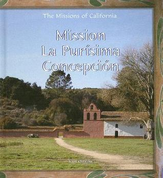 Mission La Purisima Concepcion Kim Ostrow