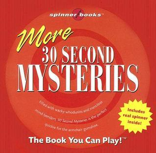 More 30 Second Mysteries [With Spinner for Playing with Games]  by  Bob Moog