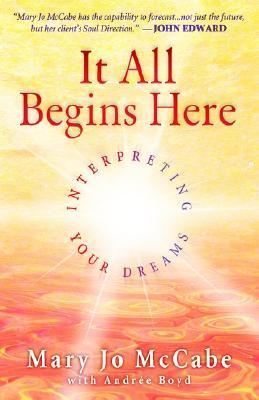 It All Begins Here  by  Mary Jo McCabe