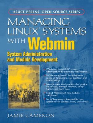 Managing Linux Systems with Webmin: System Administration and Module Development  by  Jamie Cameron