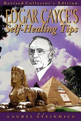Edgar Cayces Self-Healing Tips  by  Laurel Steinhice