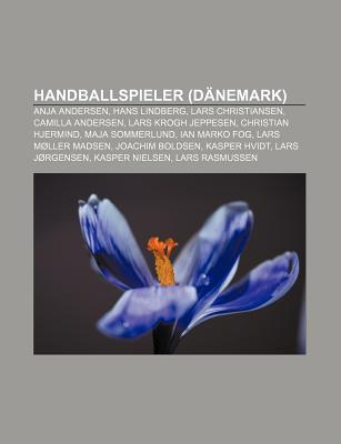Handballspieler (D Nemark): Anja Andersen, Hans Lindberg, Lars Christiansen, Camilla Andersen, Lars Krogh Jeppesen, Christian Hjermind Source Wikipedia