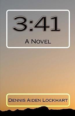 3: 41: A Novel  by  Dennis Lockhart