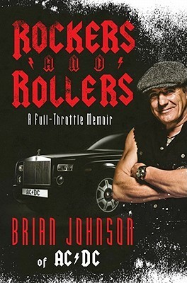 Rockers and Rollers: A Full-Throttle Memoir Brian    Johnson