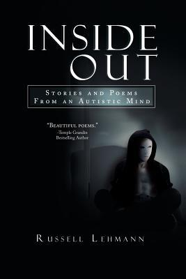 Inside Out: The Stories and Poems from an Autistic Mind Russell Lehmann