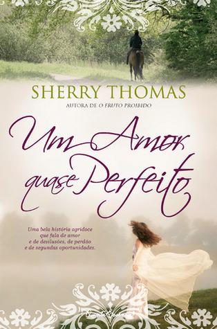Um Amor Quase Perfeito Sherry Thomas
