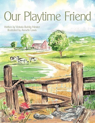 Our Playtime Friend  by  Victoria Buhlig Meister