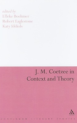J.M. Coetzee in Context and Theory  by  Robert Eaglestone