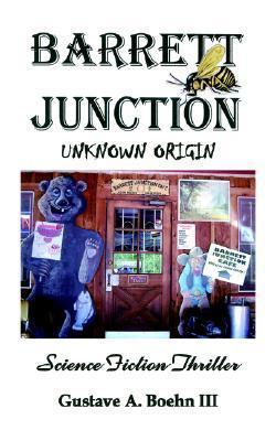 Barrett Junction: Unknown Origin  by  Gustave  A. Boehn III