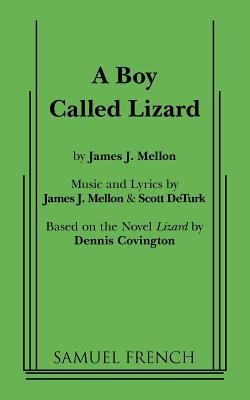 A Boy Called Lizard James J. Mellon