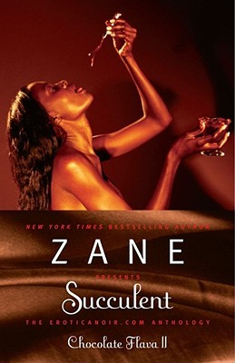 Zanes Succulent: Chocolate Flava II  by  Zane
