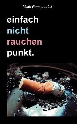 einfach nicht rauchen punkt. Veith Rensenbrink
