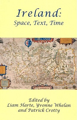 Ireland: Space, Text, Time  by  Patrick Crotty