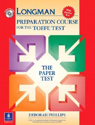 Value Package: Longman Preparation Course for the TOEFL Test: Ibt (Student Book with CD-ROM, Without Answer Key, and Class Audio CDs) Deborah Phillips