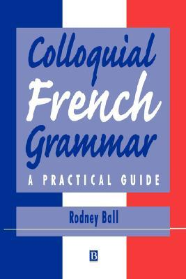 The French-Speaking World: A Practical Introduction to Sociolinguistic Issues  by  Rodney Ball