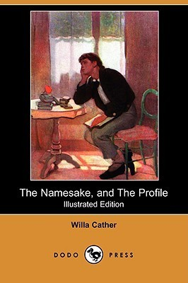 The Namesake, and the Profile Willa Cather