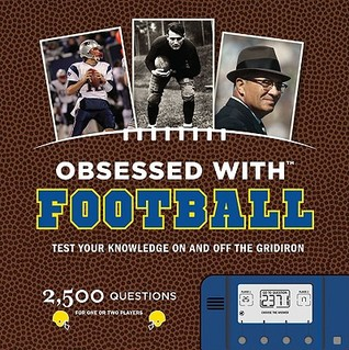 Obsessed With Football  by  Jim Gigliotti