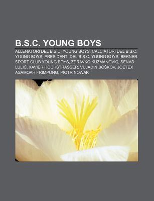 B.S.C. Young Boys: Allenatori del B.S.C. Young Boys, Calciatori del B.S.C. Young Boys, Presidenti del B.S.C. Young Boys Source Wikipedia