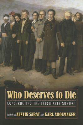 Who Deserves to Die?: Constructing the Executable Subject Austin Sarat