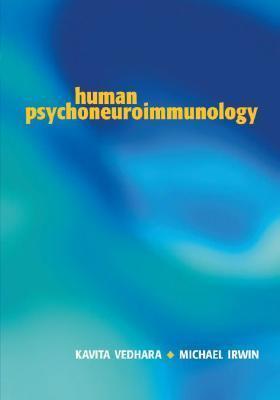 Human Psychoneuroimmunology  by  Kavita Vedhara