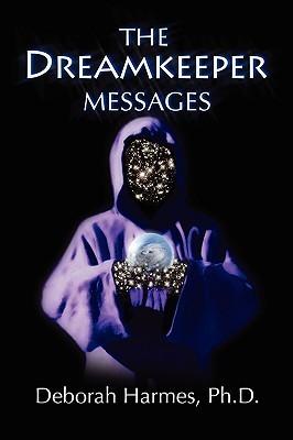 The Dreamkeeper Messages  by  Deborah Harmes