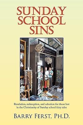 Sunday School Sins  by  Barry   Ferst