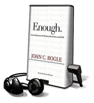 Enough. True Measures of Money, Business, and Life  by  John C. Bogle