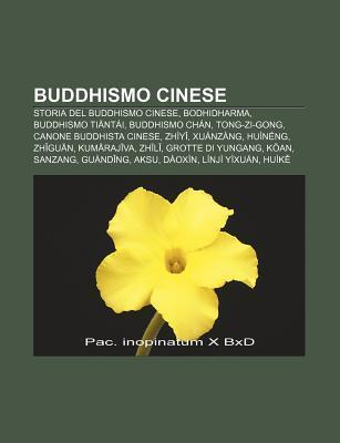 Buddhismo Cinese: Storia del Buddhismo Cinese, Bodhidharma, Buddhismo Ti NT I, Buddhismo Ch N, Tong-Zi-Gong, Canone Buddhista Cinese, Zh Source Wikipedia